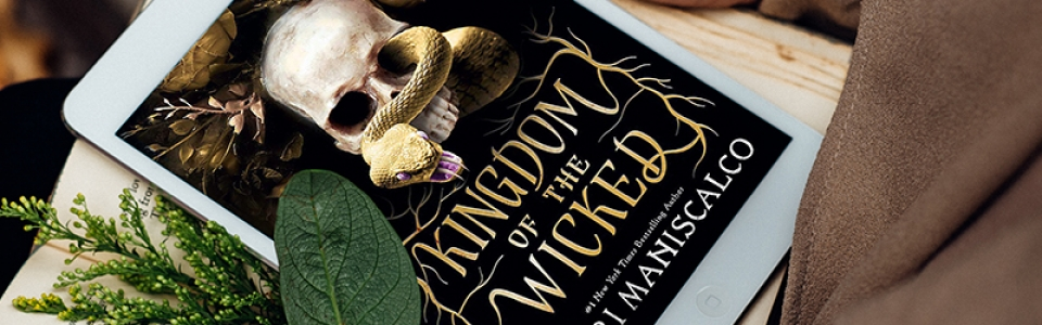ARC Review: Kingdom of the Wicked by Kerri Maniscalco
