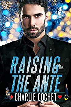 Raising the Ante by Charlie Cochet