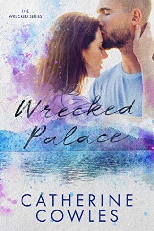 Wrecked Palace by Catherine Cowles