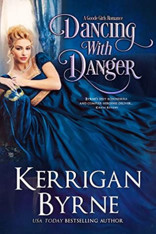 Dancing with Danger by Kerrigan Byrne