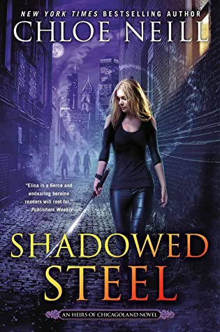 ARC Review: Shadowed Steel by Chloe Neill