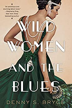 Wild Women and the Blues by Denni S. Bryce