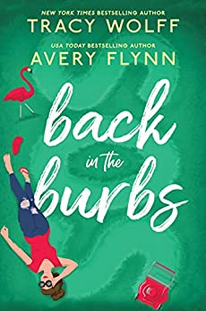 Back in the Burbs by Avery Flynn and Tracy Wolff