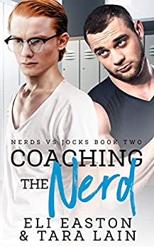 Coaching the Nerd by Tara Lain and Eli Easton