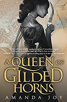 A Queen of Gilded Horns by Amanda Joy