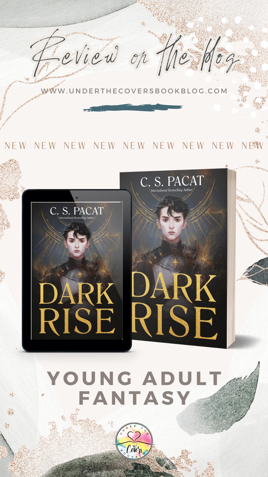 ARC Revew: Dark Rise by C.S. Pacat
