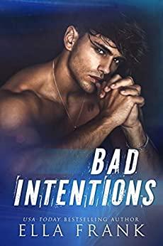 Bad Intentions by Ella Frank