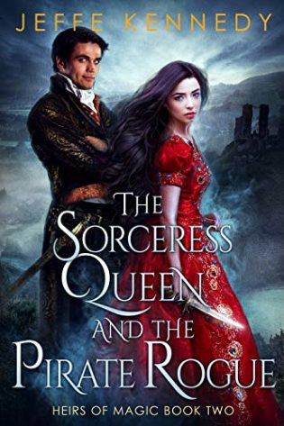 The Sorceress Queen and the Pirate Rogue by Jeffe Kennedy