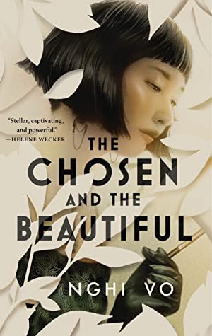 ARC Review: The Chosen and the Beautiful by Nghi Vo