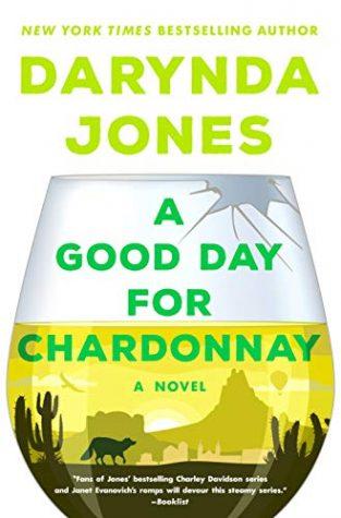 ARC Review: A Good Day for Chardonnay by Darynda Jones