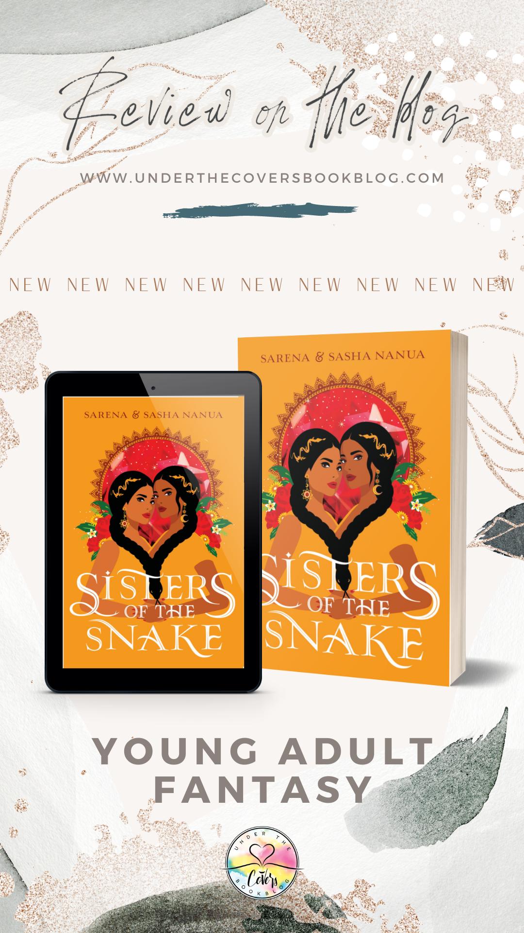ARC Review: Sisters of the Snake by Sasha Nanua & Sarena Nanua