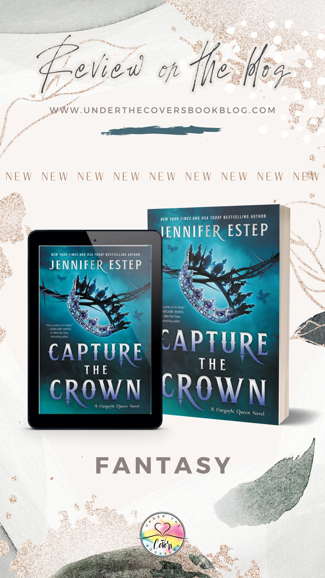 ARC Review: Capture the Crown by Jennifer Estep