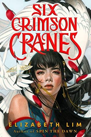 ARC Review: Six Crimson Cranes by Elizabeth Lim