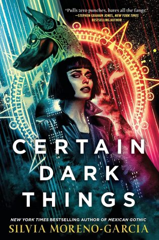 ARC Review: Certain Dark Things by Silvia Moreno-Garcia
