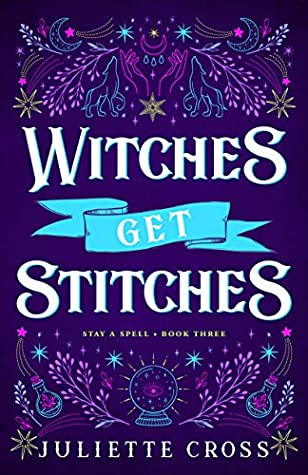 ARC Review: Witches Get Stitches by Juliette Cross